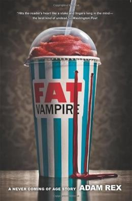 Fat Vampire: A Never Coming of Age Story 9780061920929