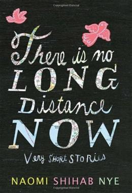 There Is No Long Distance Now: Very Short Stories 9780062019653