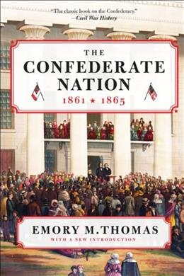 Confederate Nation: 1861-1865, by Thomas 9780062061027