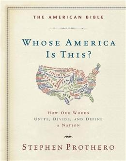 The American Bible-Whose America Is This?: How Our Words Unite, Divide, and Define a Nation 9780062123459
