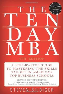 The Ten-Day MBA 4th Ed.: A Step-by-Step Guide to Mastering the Skills Taught In Americas Top Business Schools 9780062199577