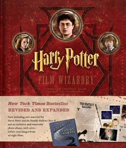 Harry Potter Film Wizardry, by Sibley, Revised and Expanded 9780062215505