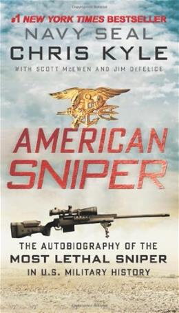 American Sniper: The Autobiography of the Most Lethal Sniper in U.S. Military History, by Kyle 9780062238863