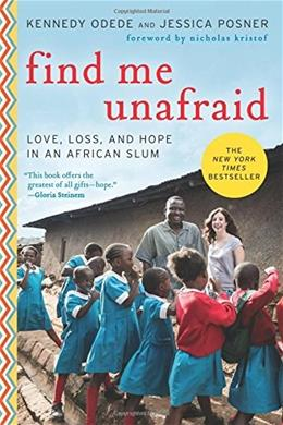 Find Me Unafraid: Love, Loss, and Hope in an African Slum 9780062292865