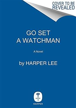 Go Set a Watchman: A Novel, by Lee 9780062409850