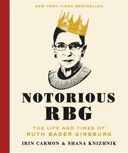 Notorious RBG: The Life and Times of Ruth Bader Ginsburg Ill 9780062415837