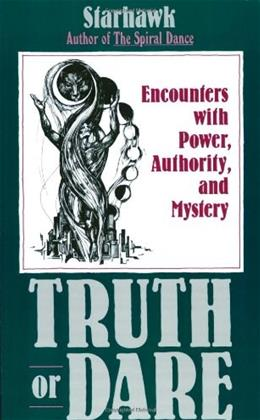Truth or Dare: Encounters with Power, Authority, and Mystery 9780062508164