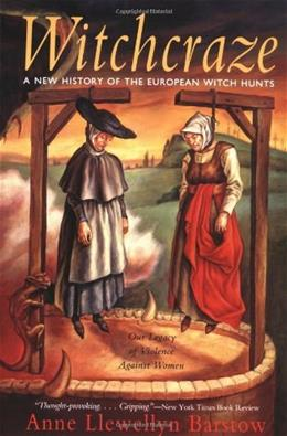 Witchcraze: A New History of the European Witch Hunts, by Barstow 9780062510365