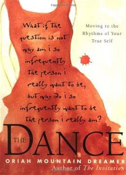 The Dance: Moving To the Rhythms of Your True Self English La 9780062516930