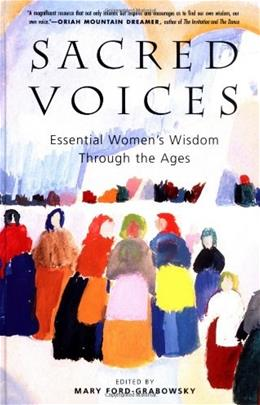 Sacred Voices: Essential Womens Wisdom Through the Ages 1 9780062517029