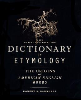 Barnhart Concise Dictionary of Etymology, by Barnhart 9780062700841