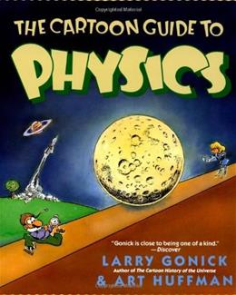 Cartoon Guide to Physics, by Gonick 9780062731005