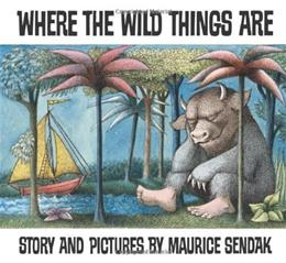 Where the Wild Things Are, by Sendak, 25th Anniversary Edition, Grades Kindergarten-3 9780064431781