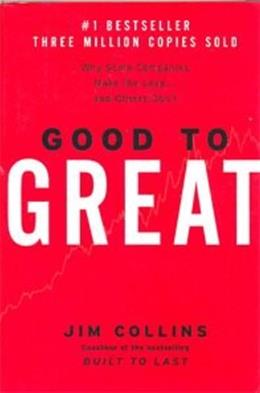 Good to Great: Why Some Companies Make the Leap and Others Don