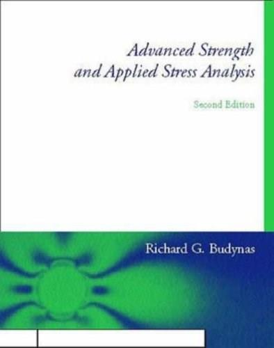 Advanced Strength and Applied Stress Analysis, by Budynas, 2nd Edition 9780070089853