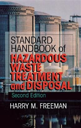 Standard Handbook of Hazardous Waste Treatment and Disposal, by Freeman, 2nd Edition 9780070220447