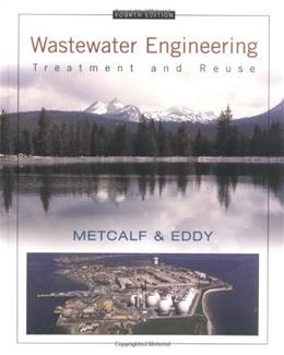 Wastewater Engineering: Treatment and Reuse, by Tchobanoglous, 4th Edition 9780070418783