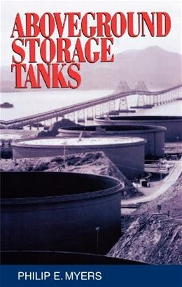 Above Ground Storage Tanks, by Myers 9780070442726
