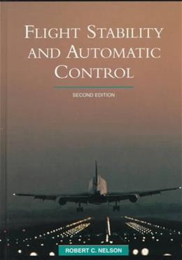 Flight Stability and Automatic Control, by Nelson, 2nd Edition 9780070462731