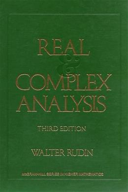 Real and Complex Analysis, by Rudin, 3rd Edition 9780070542341