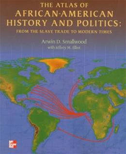 Atlas of African American History and Politics: From the Slave Trade to Modern Times, by Smallwood 9780070584365