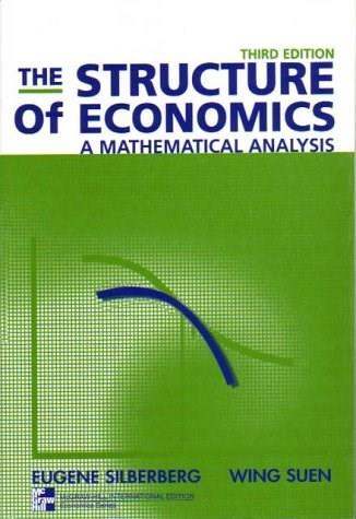 Structure of Economics: A Mathematical Analysis, by Silberberg, 3rd Edition 9780071181365