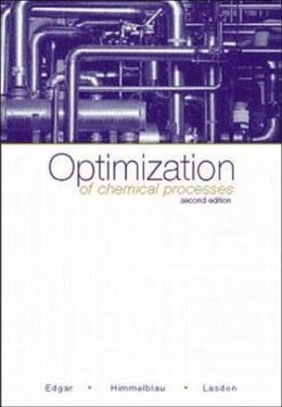 Optimization of Chemical Processes, by Edgar, 2nd Edition 9780071189774