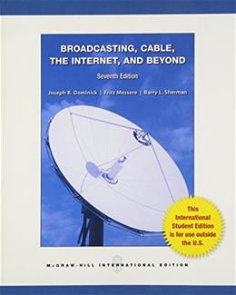 Broadcasting, Cable the Internet and Beyond: An Introduction to Modern Electronic Media, by Dominick, 7th INTERNATIONAL EDITION 9780071315036
