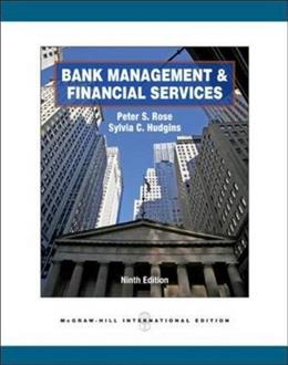 Bank Management and Financial Services, by Rose, 9th INTERNATIONAL EDITION 9780071326421