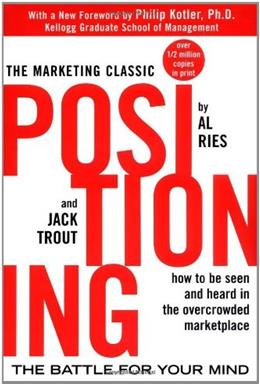 Positioning:The Battle for Your Mind, by Ries 9780071373586