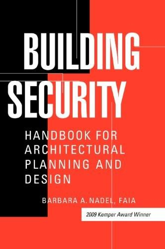 Building Security: Handbook for Architectural Planning and Design, by Nadel 9780071411714