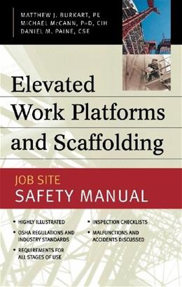 Elevated Work Platforms and Scaffolding : Job Site Safety Manual, by Burkart 9780071414937