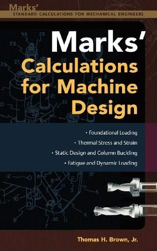 Marks Calculations for Machine Design, by Brown 9780071436892
