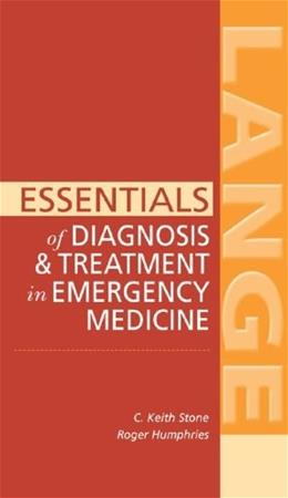 Essentials of Diagnosis & Treatment in Emergency Medicine (LANGE Essentials) 1 9780071440585
