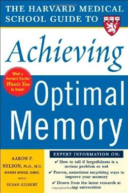 Harvard Medical School Guide to Achieving Optimal Memory (Harvard Medical School Guides) 1 9780071444705