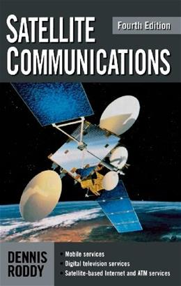 Satellite Communications, by Roddy, 4th Edition 9780071462983