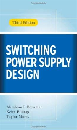 Switching Power Supply Design, by Pressman, 3rd Edition 9780071482721