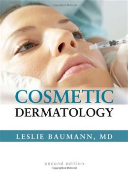 Cosmetic Dermatology: Principles and Practice, by Baumann, 2nd Edition 9780071490627