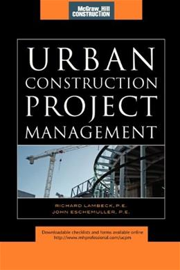 Urban Construction Project Management, by Lambeck 9780071544689