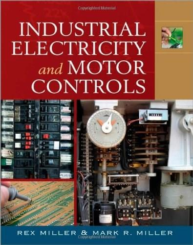 Industrial Electricity and Motor Controls, by Miller 9780071544764