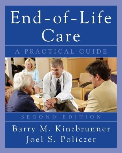 End of Life Care: A Practical Guide, by Kinzbrunner, 2nd Edition 9780071545273
