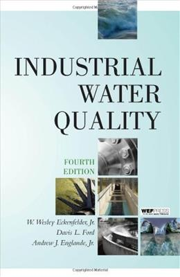 Industrial Water Quality, by Eckenfelder, 4th Edition 9780071548663