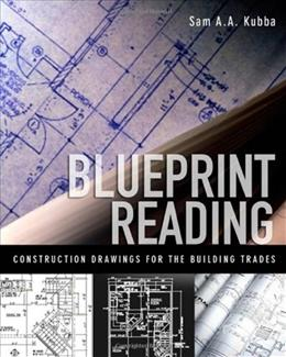 Blueprint Reading: Construction Drawings for the Building Trade, by Kubba 9780071549868