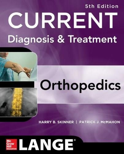 CURRENT Diagnosis and Treatment in Orthopedics, by Skinner, 5th Edition 9780071590754