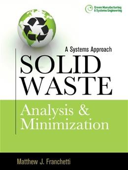 Solid Waste Analysis and Minimization: A Systems Approach: The Systems Approach, by Franchetti 9780071605243