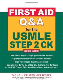 First Aid Q and A for the USMLE Step 2 CK, by Le, 2nd Edition 9780071625715