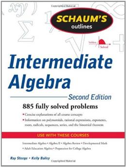 Schaums Outline of Intermediate Algebra, by Steege, 2nd Edition 9780071629980