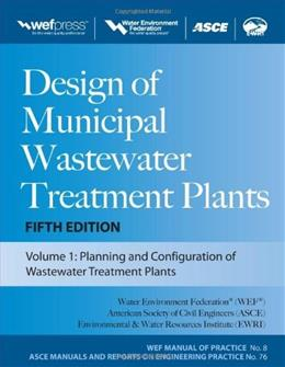 Design of Municipal Wastewater Treatment Plants MOP 8, by WEF, 5th Edition 9780071663588