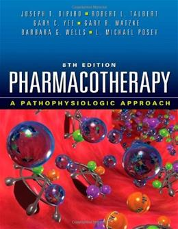 Pharmacotherapy: A Pathophysiologic Approach, by DiPiro, 8th Edition 9780071703543