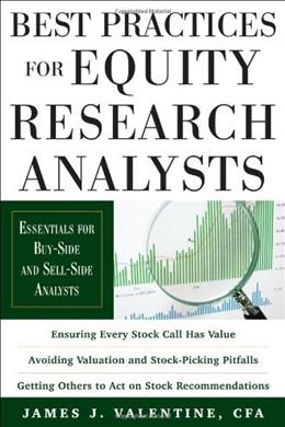Best Practices for Equity Research Analysts: Essentials for Buy Side and Sell Side Analysts, by Valentine 9780071736381